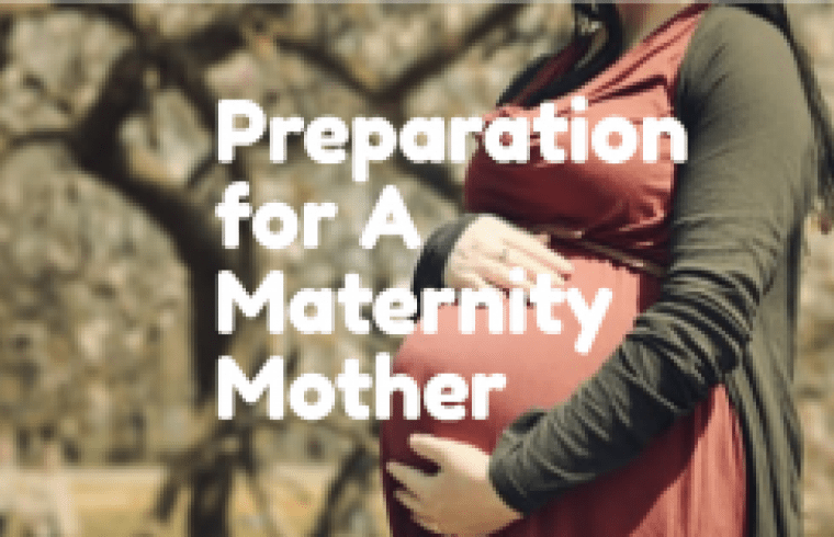Preparation for A Maternity Mother