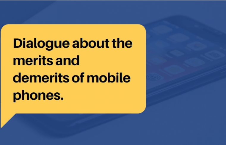 Dialogue about the merits and demerits of mobile phones