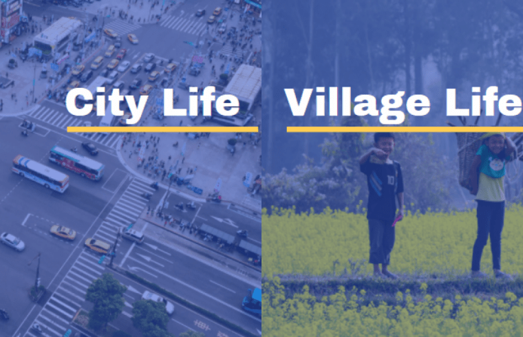 A dialogue about the advantages and disadvantages of village life and city life