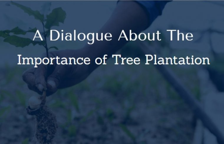 A Dialogue About The Importance of Tree Plantation