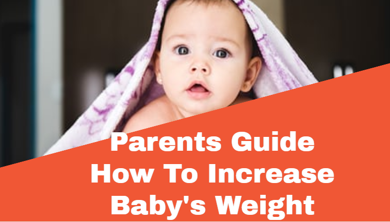 Parents Guide How To Increase Baby's Weitht